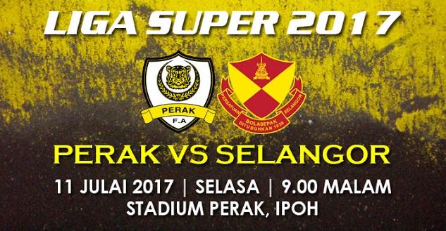 Live Streaming Perak vs Selangor 11.7.2017 Liga Super