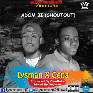 Music: Iysman — Adom Bi (Shoutout) Ft. Cena (Prod. @Clonbaba,Mixed By Oneman) || @IysmanOfficial