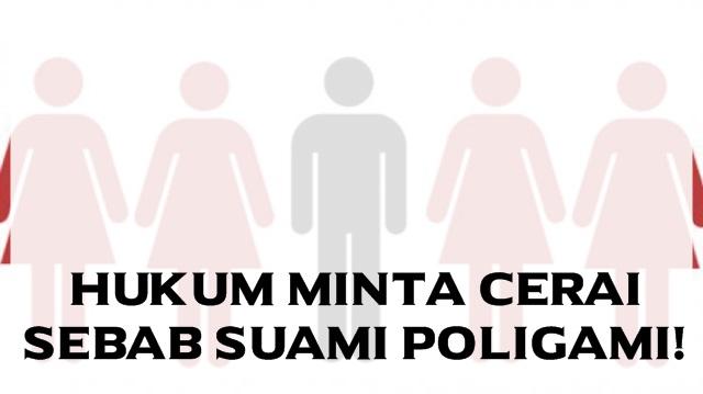 Hukum Minta Cerai Sebab Suami Poligami!