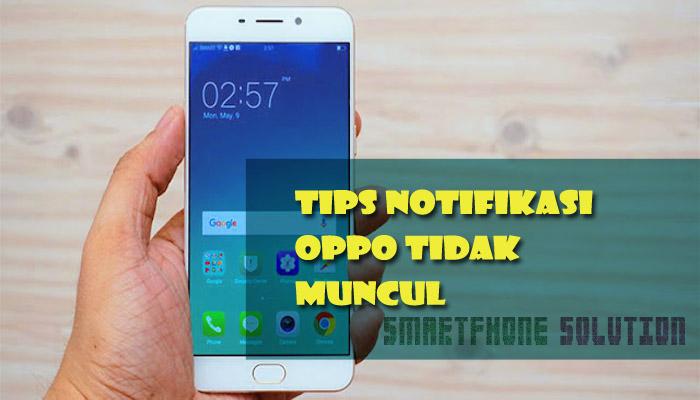Cara Mengatasi Notifikasi Tidak Muncul Di Oppo Smartphone
