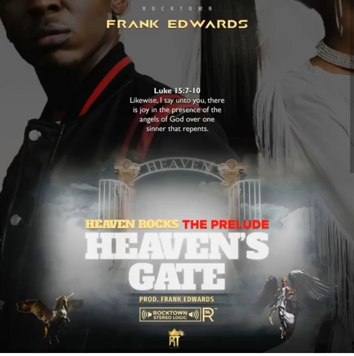 Music] Download Frank Edwards Heaven's Gate prelude to (Heaven Rocks