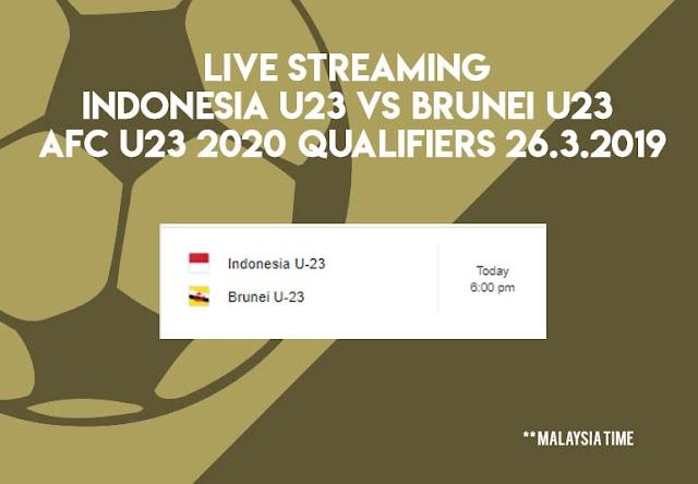 Live Streaming Indonesia vs Brunei AFC U23 2020 QUALIFIERS 26.3.2019