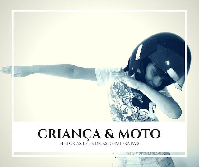 """Foto do meu filho com capacete e no texto """"Criança & Moto: histórias, leis e dicas de pai pra pais""""."""