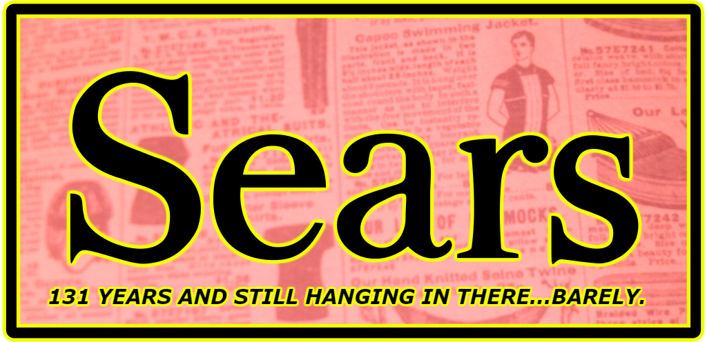 Tony Lossano, etc.: One Hundred and Thirty One Years of Sears!