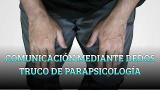 COMUNICACIÓN MEDIANTE DEDOS TRUCO DE PARAPSICOLOGÍA