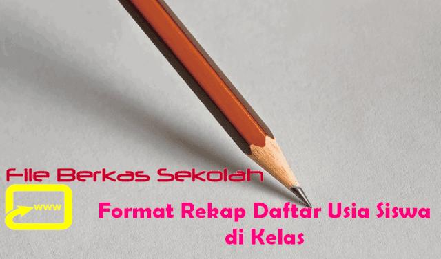 Format Rekap Daftar Usia Siswa di Kelas