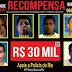 Principais chefes do tráfico valem R$ 30 Mil