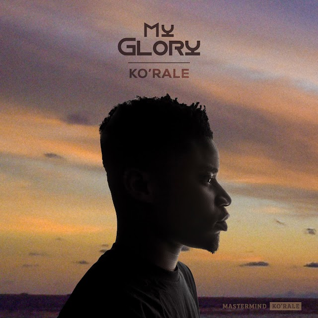 [NEW  MUSIC] Mp3: Ko'Rale debuts with a brand new single My Glory