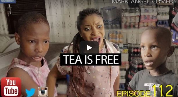 Download Mark Angel Comedy - TEA IS FREE (Episode 112)