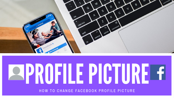 How to Update Profile Picture On Facebook<br/>