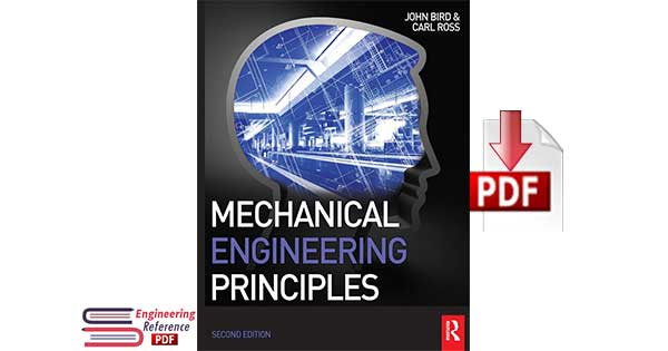Mechanical Engineering Principles 2nd Edition by John Bird, Carl Ross