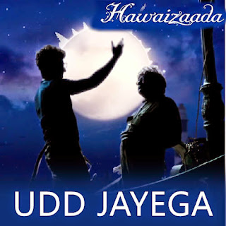 Udd Jayega Lyrics - Hawaizaada