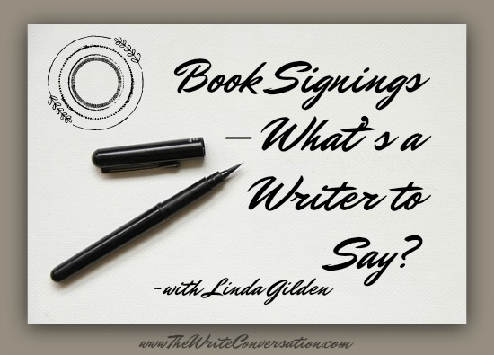 The Write Conversation Book Signings \u2013 What\u0027s a Writer to Say? - book writing