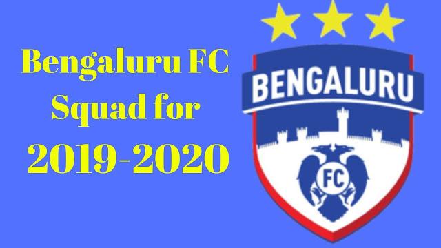 Bengaluru FC Full Team Squad Details for 2019-2020