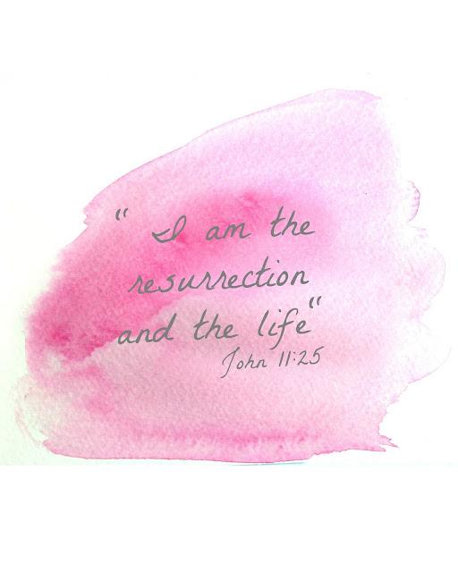 John 11:25 I am the resurrection and the life free printable watercolor memory verse
