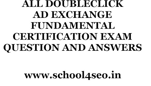 DOUBLECLICK AD EXCHANGE FUNDAMENTAL CERTIFICATION EXAM QUESTION AND ANSWERS