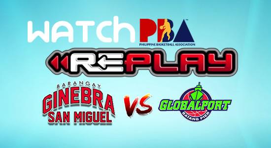 Video List: Ginebra vs GlobalPort game replay January 7, 2018 PBA Philippine Cup