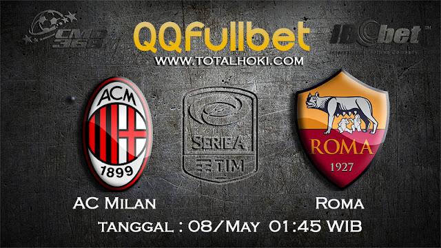 PREDIKSIBOLA - PREDIKSI TARUHAN AC MILAN VS ROMA 8 MAY 2017 (SERIE A ITALIA)