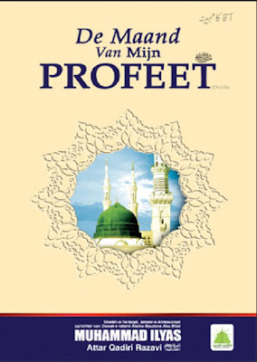De Maand Van Mijn Profeet pdf in Dutch by Maulana Ilyas Attar Qadri