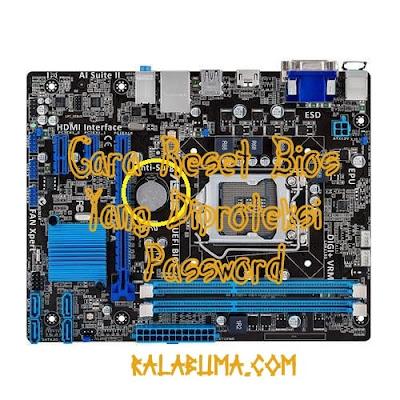 Cara Reset Password Bios Komputer dan Laptop Yang Terkunci
