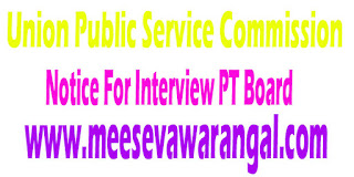 Union Public Service Commission Notice For Interview PT Board 2016