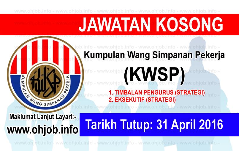 Jawatan Kerja Kosong Kumpulan Wang Simpanan Pekerja (KWSP) logo www.ohjob.info april 2016