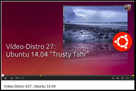 Vídeo-Distro #27: Ubuntu 14.04