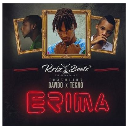 Music: Kriz Beatz – Erima ft. Davido & Tekno [Mp3 Download+Lyrics]