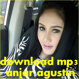 download mp3 anjar agustin