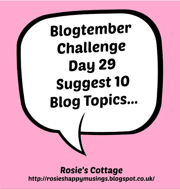 Blogtember Day 29 Blog Topics
