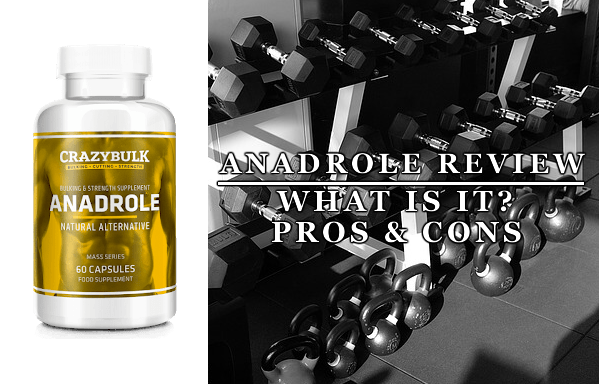 Anadrole Review | Pros and Cons, Should You Buy It?