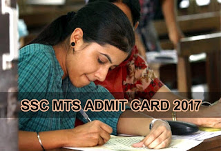 SSC MTS Admit Card 2017, SSC Multitasking Staff Admit Card, SSC MTS Hall Ticket 2017