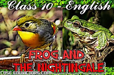 CBSE CLASS 10 - ENGLISH (C) - FROG AND THE NIGHTINGALE - POEM SUMMARY (#cbsenotes)(#eduvictors)