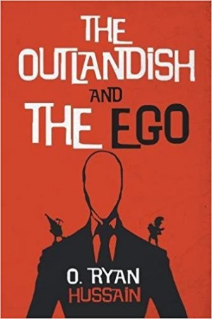 The Outlandish and the Ego (O. Ryan Hussain)