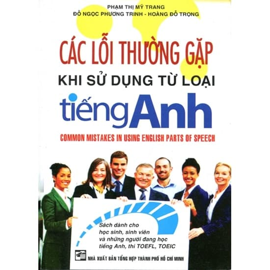 [FREE] Các lỗi thường gặp khi sử dụng từ loại Tiếng Anh - Phạm Thị Mỹ Trang (file word)