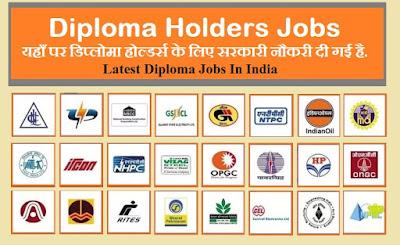 Diploma Jobs, Diploma Holders Jobs, Latest Diploma Govt Jobs