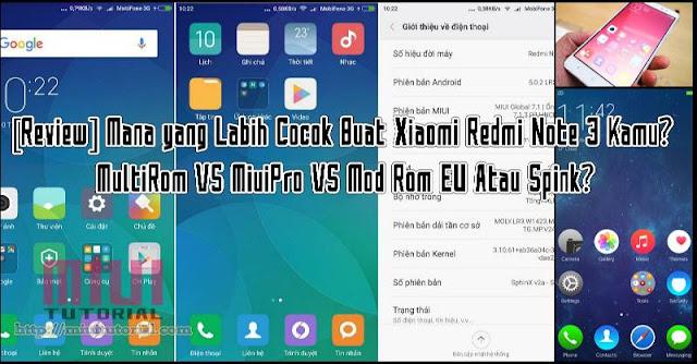 [Review] Mana yang Labih Cocok Buat Xiaomi Redmi Note 3 Kamu? MultiRom VS MiuiPro VS Mod Rom EU Atau Spink?