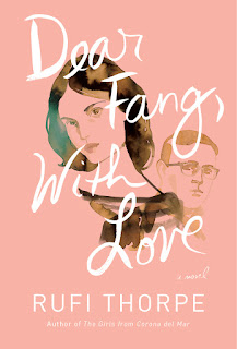Cover art for Dear Fang, With Love by Rufi Thorpe