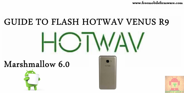 Guide To Flash HOTWAV Venus R9 SC7731 Marshmallow 6.0 SPD Flashtool Method