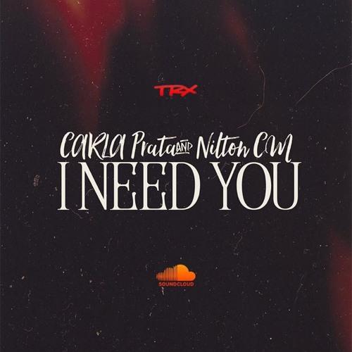 Carla Prata & Nilton CM - I Need You [Download]