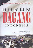 Hukum Dagang Indonesia – Sejarah, Pengertian dan Prinsip-Prinsip Hukum  Dagang