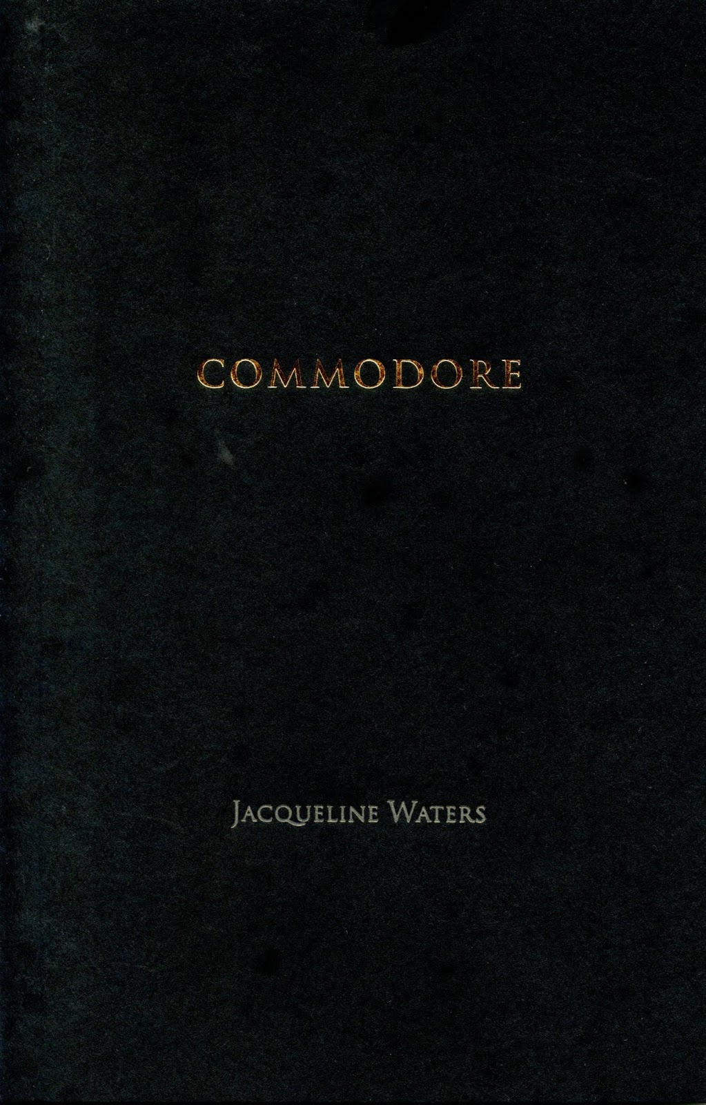 Rob mclennans blog jacqueline waters commodore the poems in commodore move quickly through a contemporary landscape of western ideas and ideals broken down mangled and set aside in favour of something fandeluxe Gallery