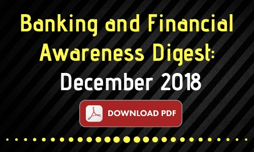 Banking and Financial Awareness Digest: December 2018