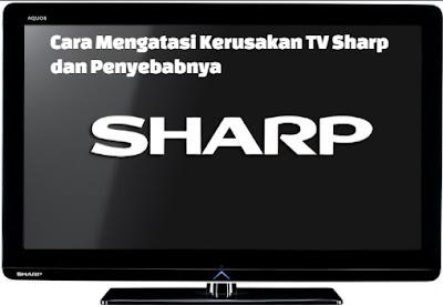 cara mengatasi kerusakan tv sharp