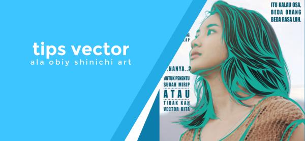 Tips Membuat Vector Ala Obiy Shinichi Art