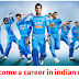 How to become a career in indian cricket team