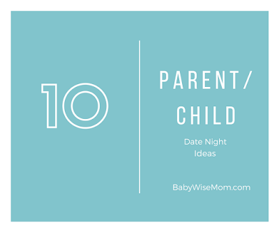 10 Parent/Child Date Ideas