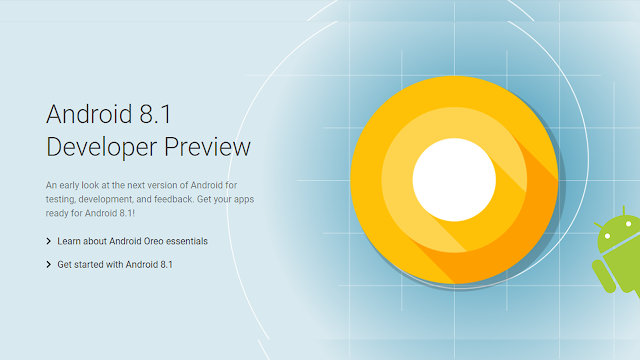 Google anunță Android 8.1 Developer Preview iar versiunea finală va fi gata în decembrie