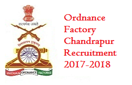 Ordnance Factory Chandrapur Recruitment