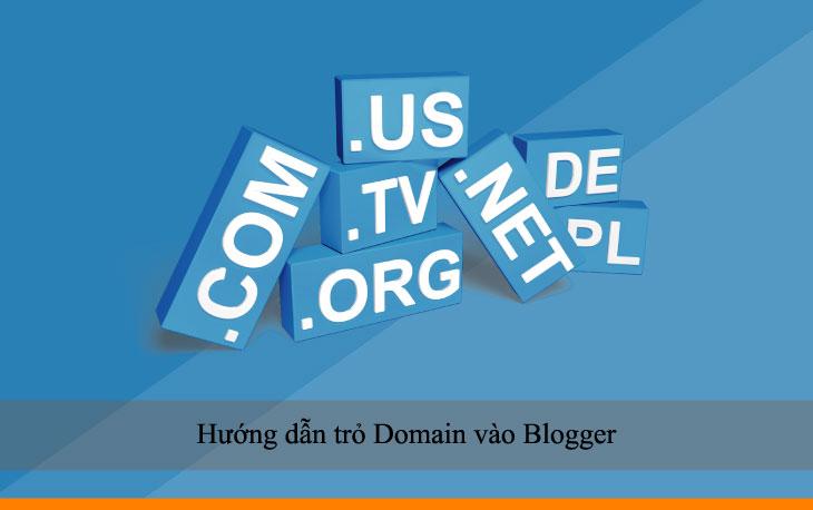 Hướng dẫn trỏ Domain vào Blogger